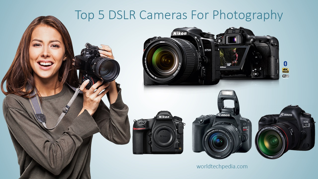 Top 5 DSLR Cameras For Photography